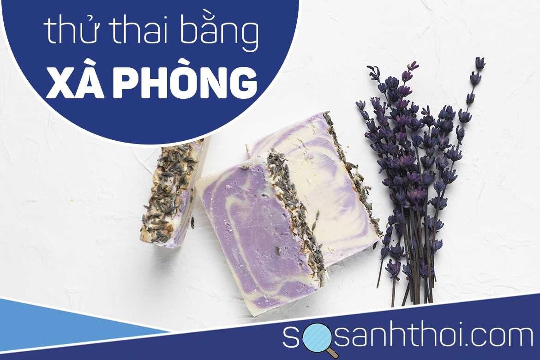 Cách Thử Thai Bằng Xà Phòng