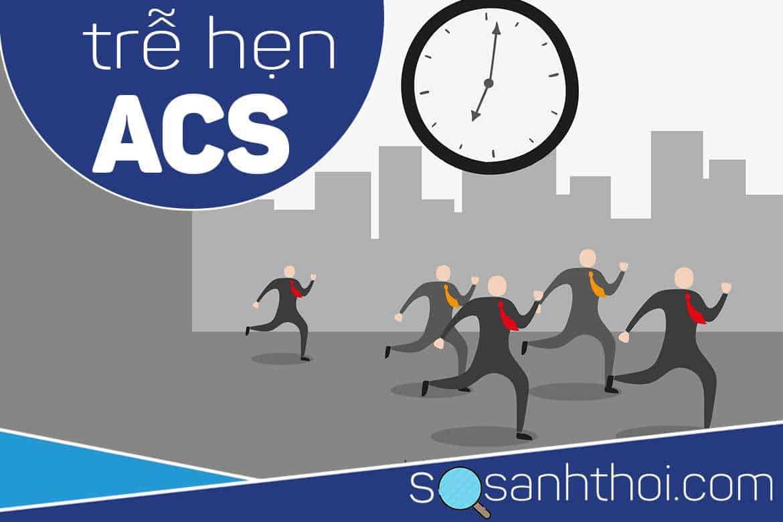 Trễ Hẹn Trả Góp ACS