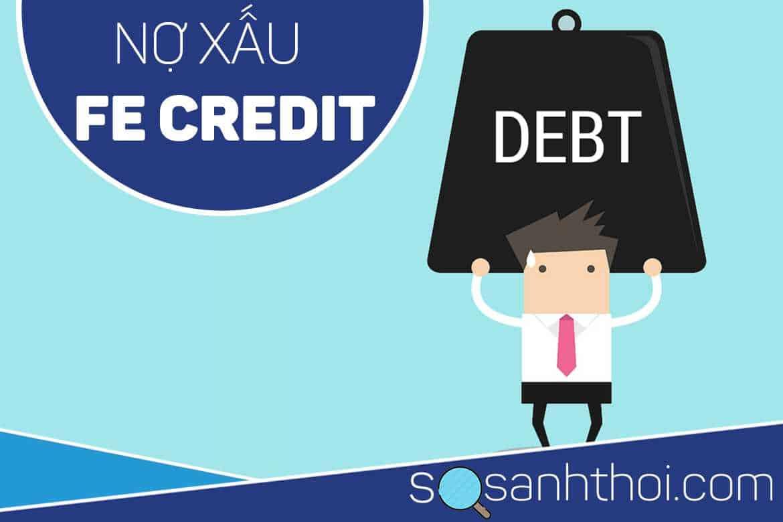 Cách kiểm tra nợ xấu FE Credit ra sao?