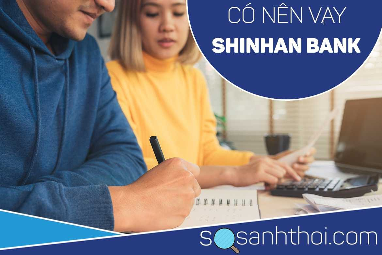 [REVIEW] NGÂN HÀNG SHINHAN BANK CÓ TỐT KHÔNG?