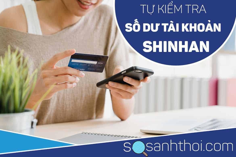 Cách Kiểm Tra Số Dư Tài Khoản Ngân Hàng Shinhan Bằng SMS