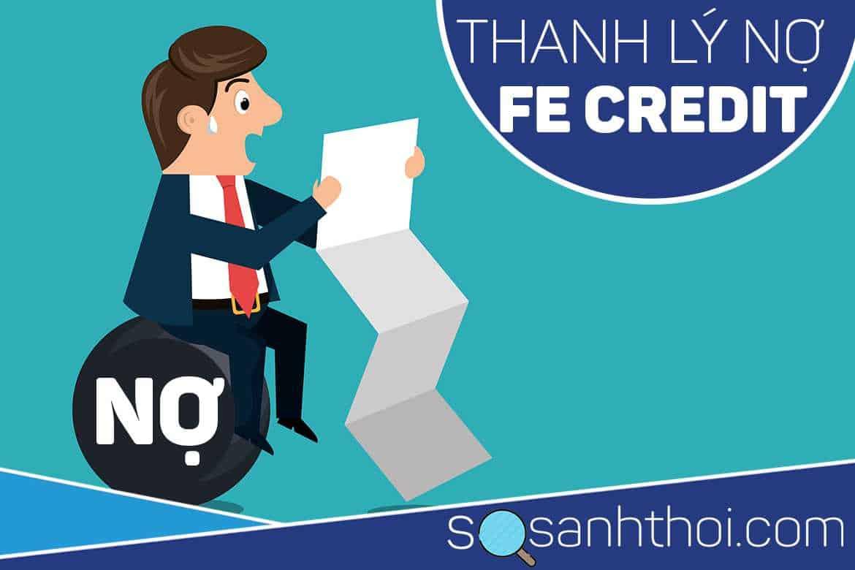 Dẫn Cách Thanh Lý Hợp Đồng FE Credit