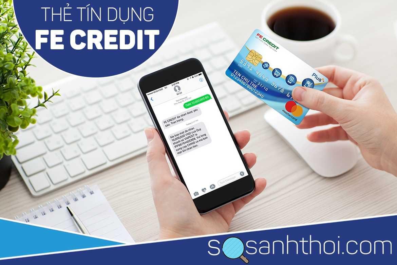 Thực Hư Thẻ Tín Dụng FE Credit Lừa Đảo Hay Không? Đáp Án Là...!!!