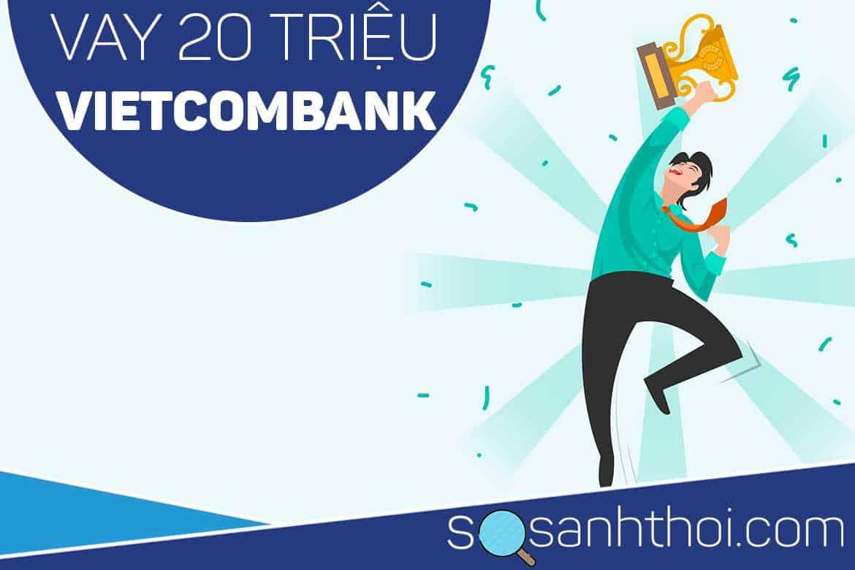 Vay 20 Triệu Vietcombank