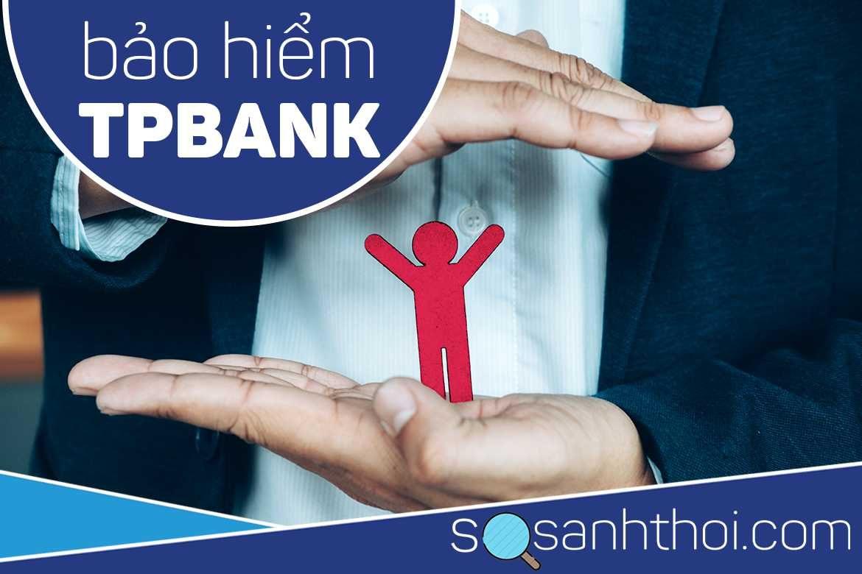 Bảo Hiểm Khoản Vay TPBank Có Bắt Buộc