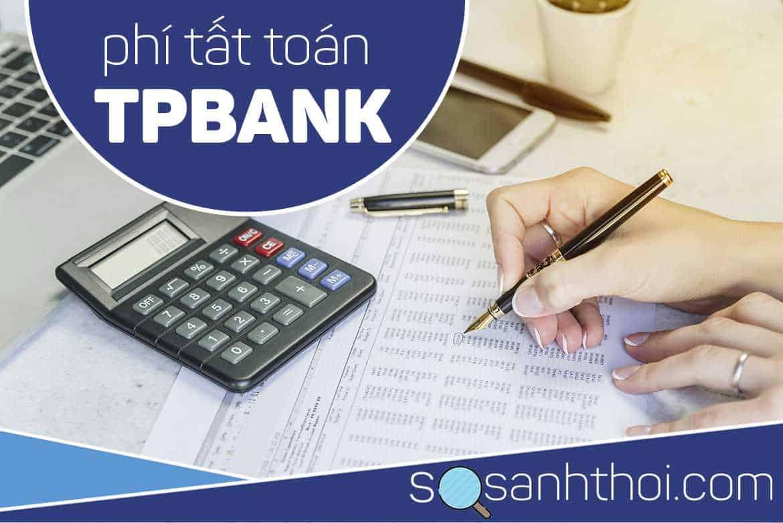 phí tất toán khoản vay TPBank