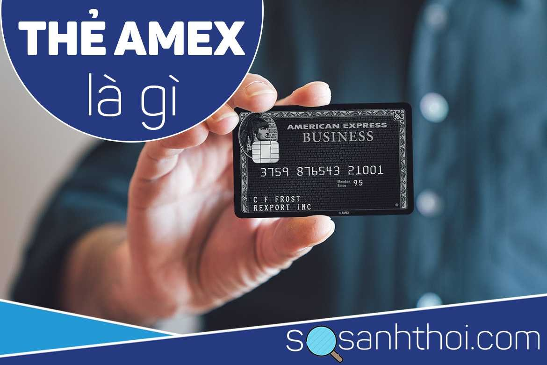thẻ Amex là gì?