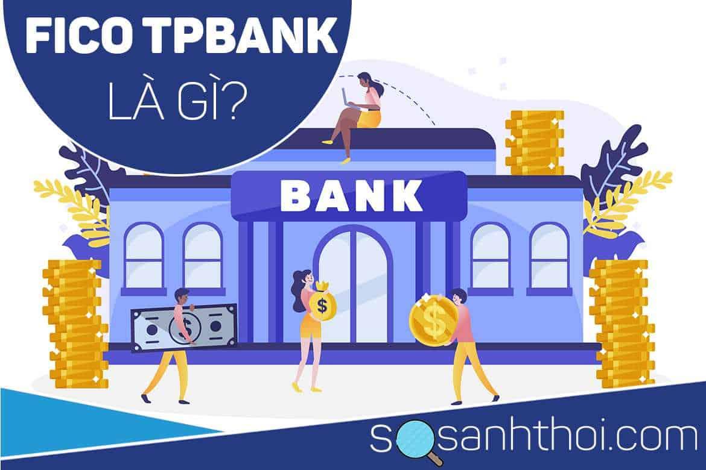 Fico TPBank là gì?