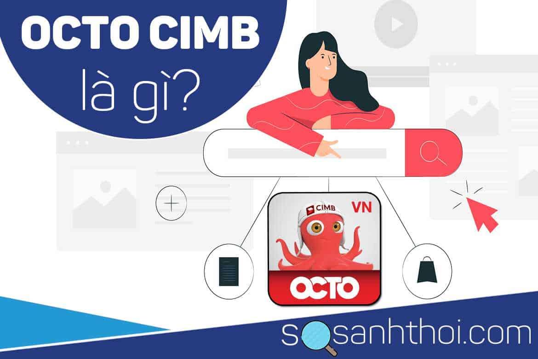Octo Cimb Bank là gì?