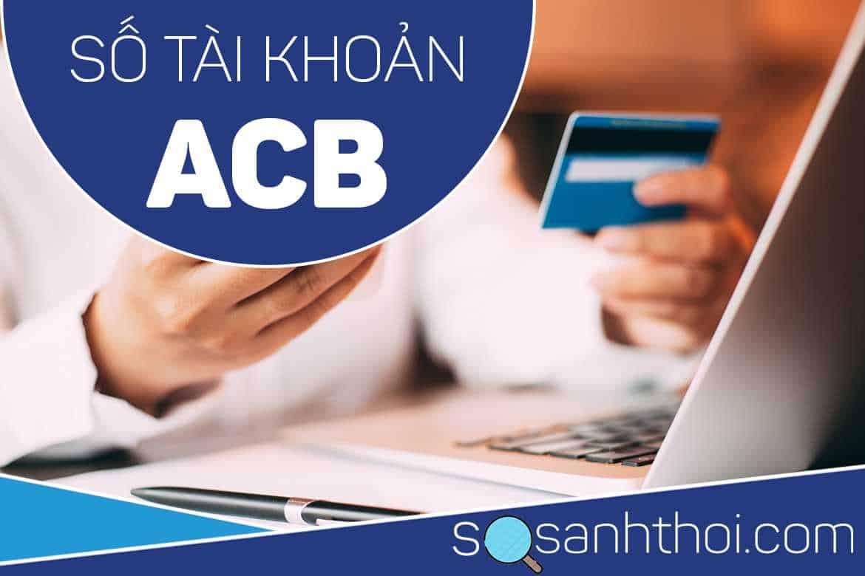 Số tài khoản ACB có bao nhiêu số
