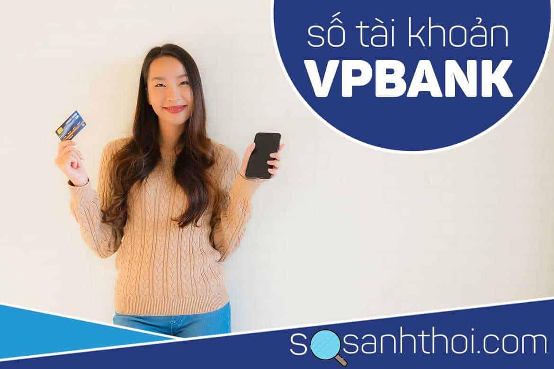 Số Tài Khoản VPBank Có Bao Nhiêu Số